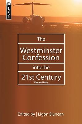 The Westminster Confession in the 21st Century, Volume 3