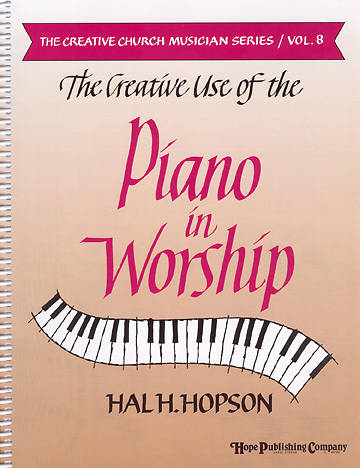 The Creative Use of the Piano in Worship Vol 8