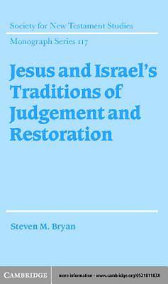 Jesus and Israels Traditions of Judgement and Restoration [Adobe Ebook]