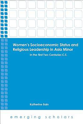 Womens Socioeconomic Status and Religious Leadership in Asia Minor