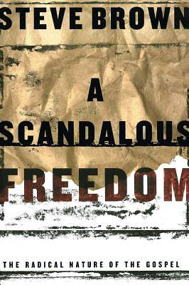Picture of A Scandalous Freedom