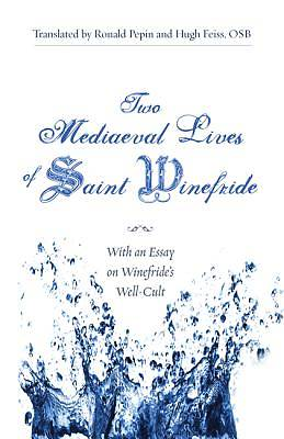 Two Mediaeval Lives of Saint Winefride