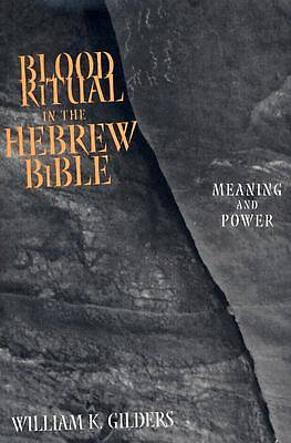 Blood Ritual in the Hebrew Bible