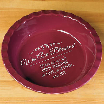 We Are Blessed Deep Dish Pie Plate