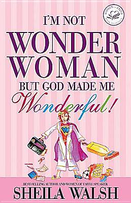 Im Not Wonder Woman, But God Made Me Wonderful!