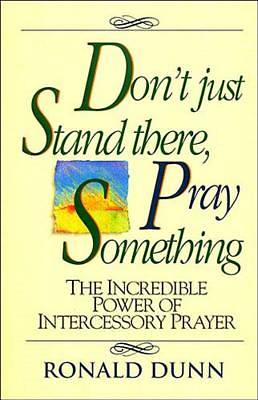 Dont Just Stand There Pray Something