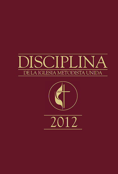 The Book of Discipline of the United Methodist Church 2012 Spanish Edition - Download Edition