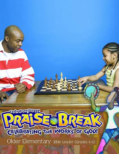 Vacation Bible School (VBS) 2014 Praise Break Older Elementary Bible Leader (Grades 4-6)