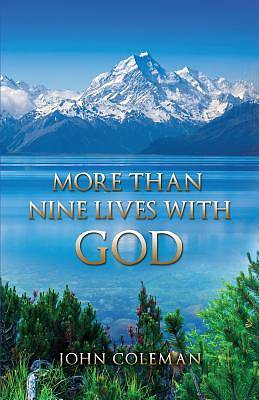 More Than Nine Lives with God