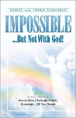 Impossible...But Not with God!