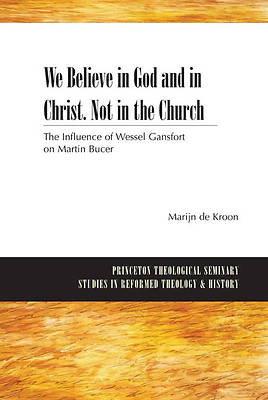 We Believe in God and in Christ.  Not in the Church