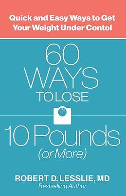 Picture of 60 Ways to Lose 10 Pounds (or More) - eBook [ePub]