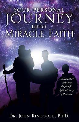 Your Personal Journey Into Miracle Faith
