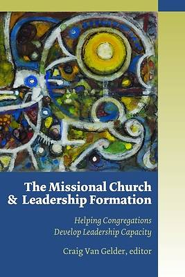 The Missional Church and Leadership Formation