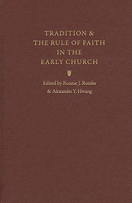 Tradition & the Rule of Faith in the Early Church