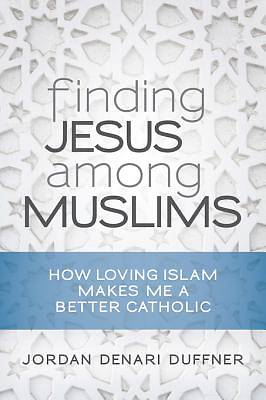 Finding Jesus among Muslims [ePub Ebook]