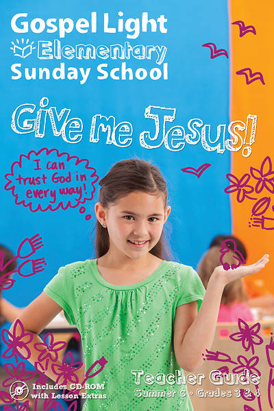 Gospel Light Elementary Grades 3 & 4 Teacher Guide Summer