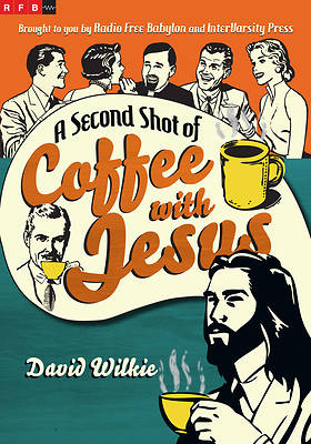 Picture of A Second Shot of Coffee with Jesus