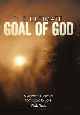 The Ultimate Goal of God