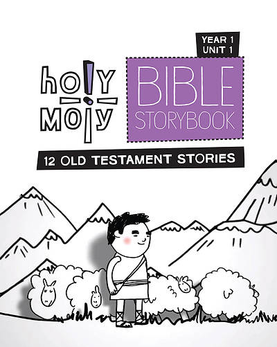 Holy Moly Grades K-2 Bible Storybook Sunday School Edition Year 1 Unit 1