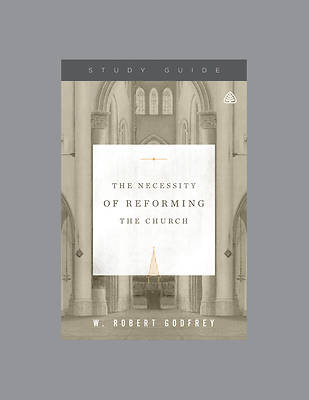 Picture of The Necessity of Reforming the Church