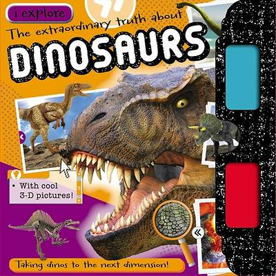 I Explore Dinosaurs [With 3-D Glasses]