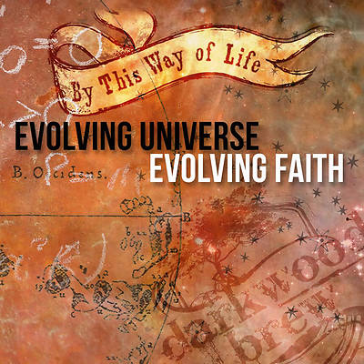 EVOLVING UNIVERSE, EVOLVING FAITH