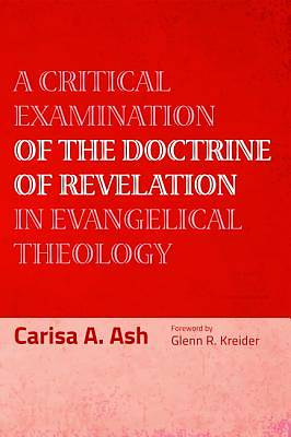 Picture of A Critical Examination of the Doctrine of Revelation in Evangelical Theology