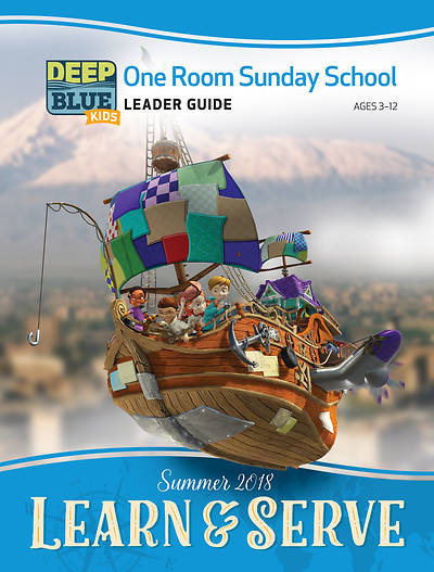 Deep Blue Kids Learn & Serve One Room Sunday School Extra Leader Guide Summer 2018