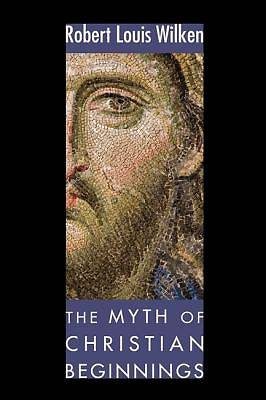 Picture of The Myth of Christian Beginnings