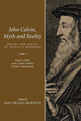 John Calvin, Myth and Reality