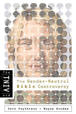 The TNIV and the Gender-Neutral Bible Controversy