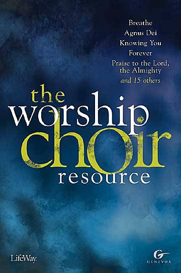 The Worship Choir Resource Choral Book
