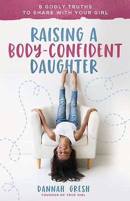 Picture of Raising a Body-Confident Daughter