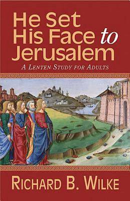 Picture of He Set His Face to Jerusalem