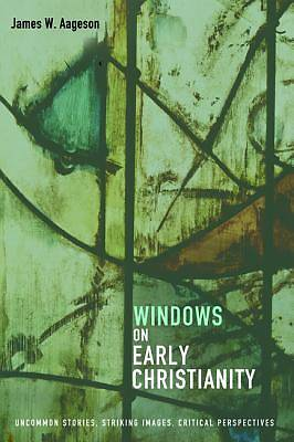 Windows on Early Christianity