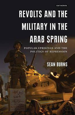 Picture of Revolts and the Military in the Arab Spring