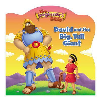 The Beginners Bible David and the Big, Tall Giant