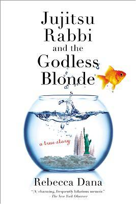 Jujitsu Rabbi and the Godless Blonde