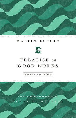 Picture of Treatise on Good Works