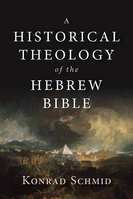 Picture of A Historical Theology of the Hebrew Bible