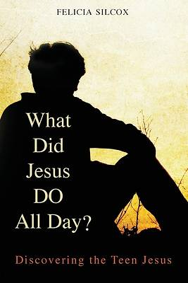 What Did Jesus DO All Day?