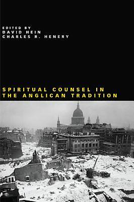 Picture of Spiritual Counsel in the Anglican Tradition