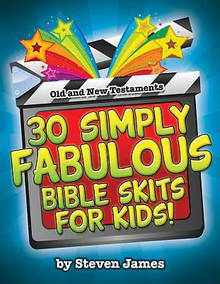 Picture of 30 Simply Fabulous Bible Skits for Kids!