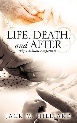 Life, Death, and After
