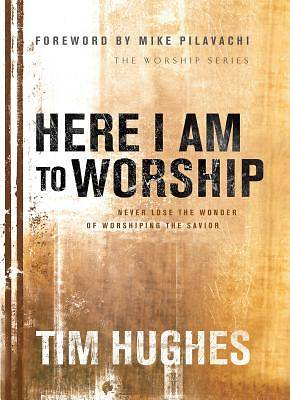 Here I Am to Worship [ePub Ebook]
