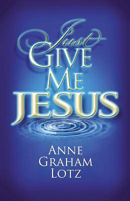 Picture of Just Give Me Jesus