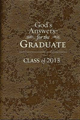 Gods Answers For The Graduate Class of 2013