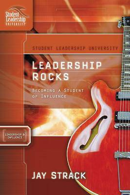 Leadership Rocks: Becoming a Student of Influence: