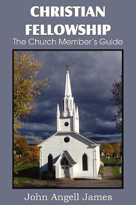 Picture of Christian Fellowship, the Church Member's Guide